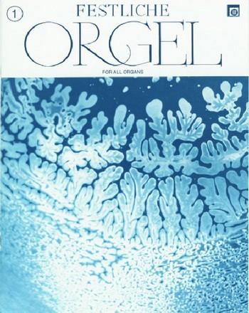 Festliche Orgel Band 1: für E-Orgel