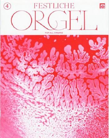 Festliche Orgel Band 4: für E-Orgel