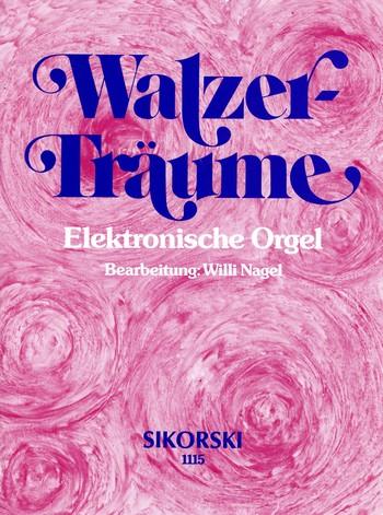 Walzer-Träume: für E-Orgel
