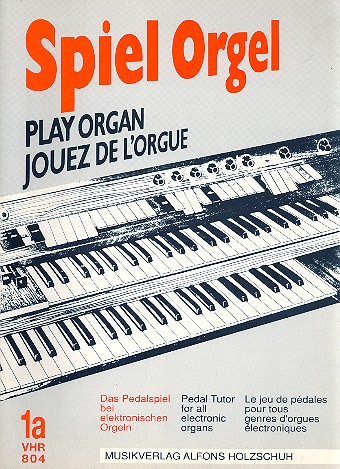 Spiel Orgel Band 1a: Das Pedalspiel bei E-Orgeln