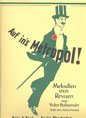 Auf ins Metropol: Melodien aus Revuen für Gesang und Klavier