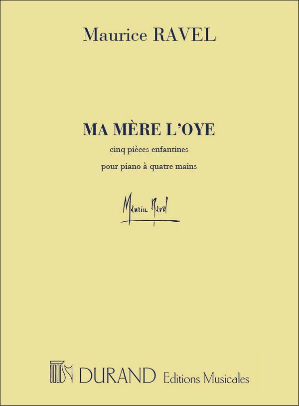 Ravel, Maurice - Ma mere l'oye : 5 pièces enfantines