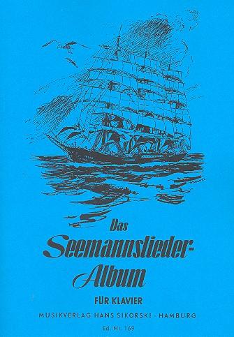 Das Seemannsliederalbum: für Klavier
