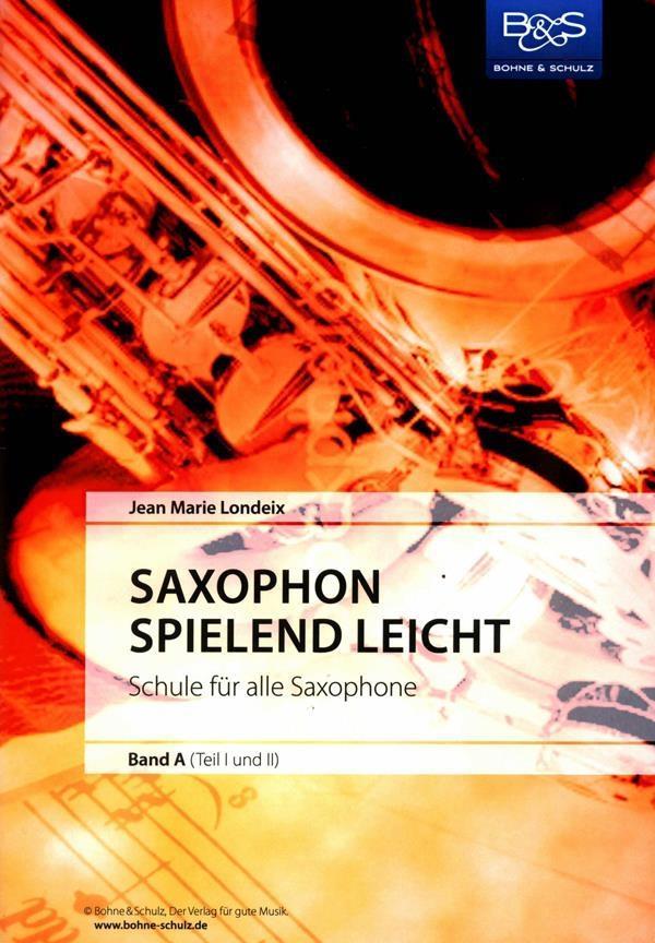 Saxophon spielend leicht Band A (Teil 1 und 2)