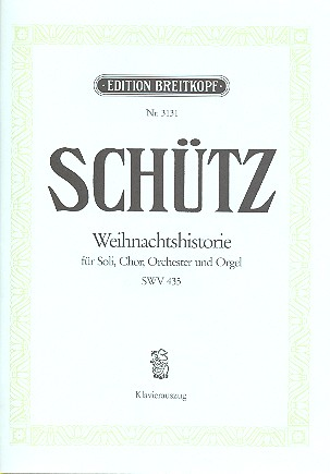 Weihnachtshistorie SWV435: für Soli, SATB Chor und Orchester