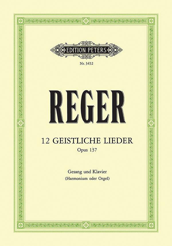 12 geistliche Lieder op.137: für Gesang (mittel) und Klavier (Orgel, Harmonium)