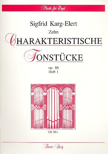 10 charakteristische Tonstücke opus.86 Band 1: für Orgel