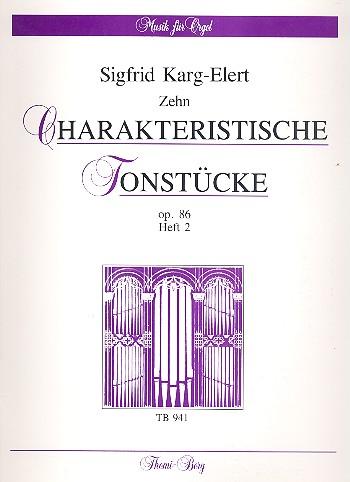 10 Charakteristische Tonstücke opus.86 Band 2: für Orgel