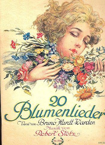 Stolz, Robert - 20 Blumenlieder : Zyklus für
