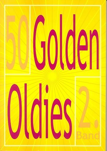 50 Golden Oldies Band 2: für Gesang, Klavier und Gitarre