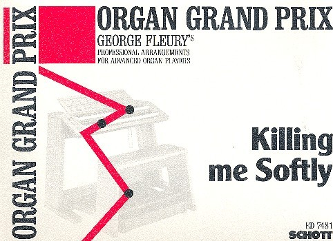 Killing me softly: für E-Orgel