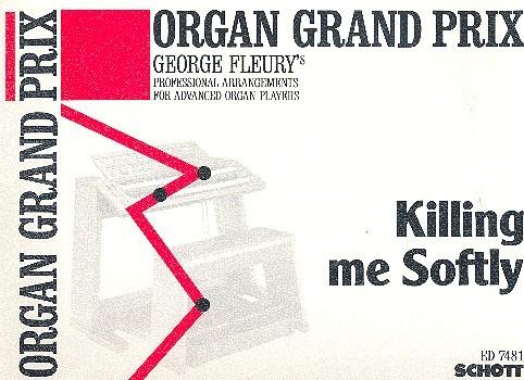 Killing me softly: für E-Orgel