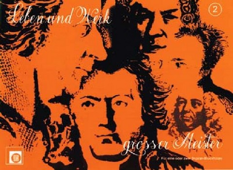 Leben und Werk großer Meister Band 2: für 1-2 Sopranbockflöten