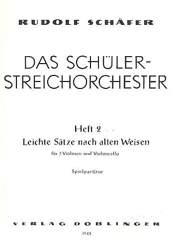 Das Schüler-Streichorchester Band 2: Leichte Sätze nach alten Weisen