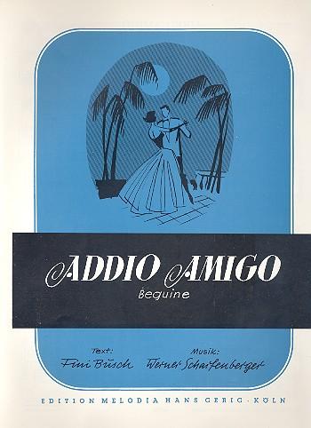Addio Amigo: Einzelausgabe für Gesang und Klavier