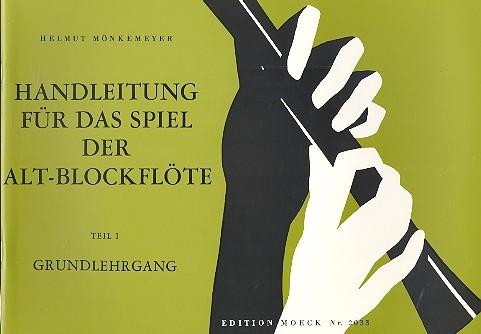 Handleitung für das Spiel der Altblockflöte Band 1: