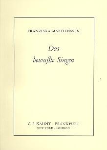 Martienssen-Lohmann, Franziska - Das bewußte Singen
