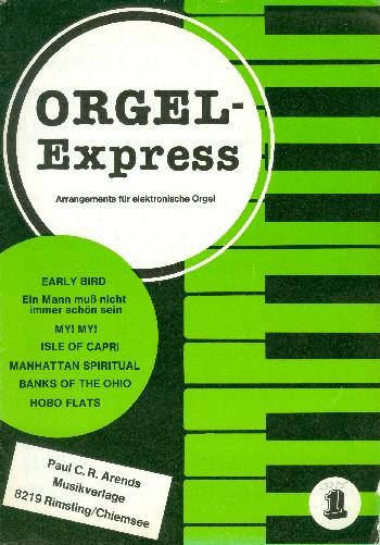 Orgel-Express Band 1: Arrangements für E-Orgel