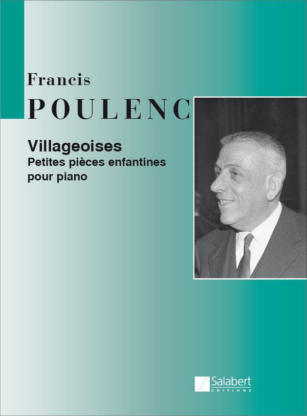 Poulenc, Francis - Villageoises : petites pieces