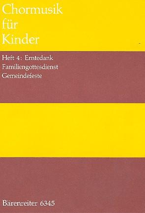 Chormusik für Kinder Band 4: Erntedank, Familiengottesdienst,
