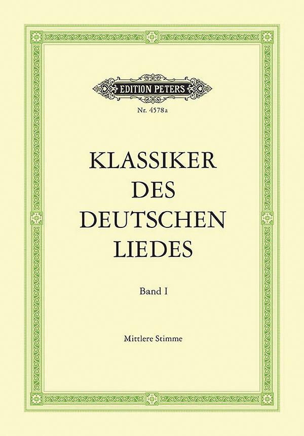 Klassiker des deutschen Liedes Band 1: für mittlere Singstimme und Klavier