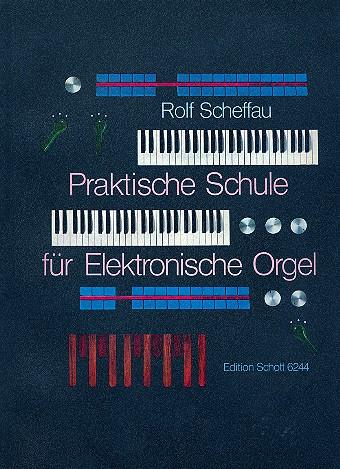 Praktische Schule: für E-Orgel