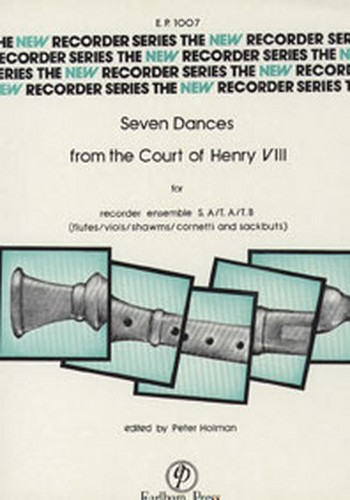 7 Dances from the Court of Henry VIII: for 4 recorders (SATB)