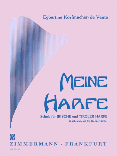 Meine Harfe: Schule für irische und Tiroler Harfe, auch geeignet