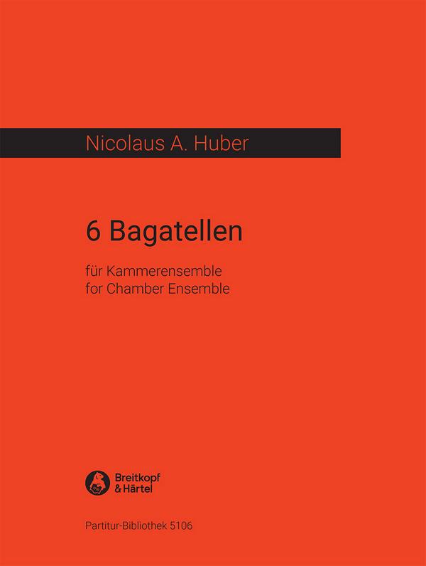 6 BAGATELLEN: FUER KAMMERENSEMBLE (1981) STUDIENPARTITUR