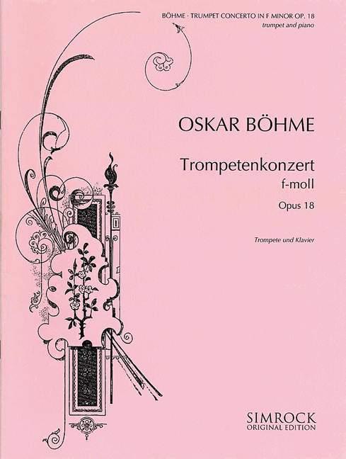 Böhme, Oskar - Konzert f-Moll op.18 für Trompete
