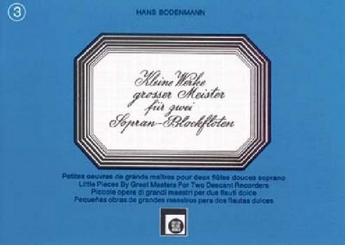 Kleine Werke großer Meister Band 3: für 2 Sopranblockflöten
