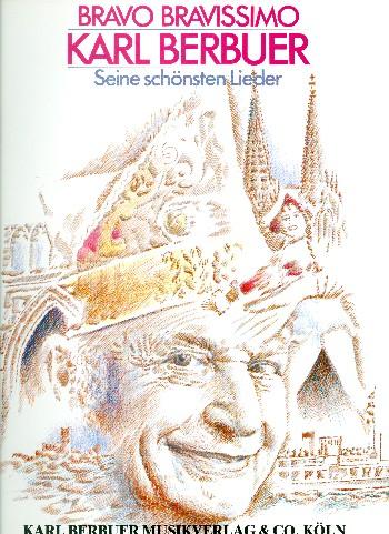 Bravo bravissimo: Karl Berbuer und seine schönsten Lieder