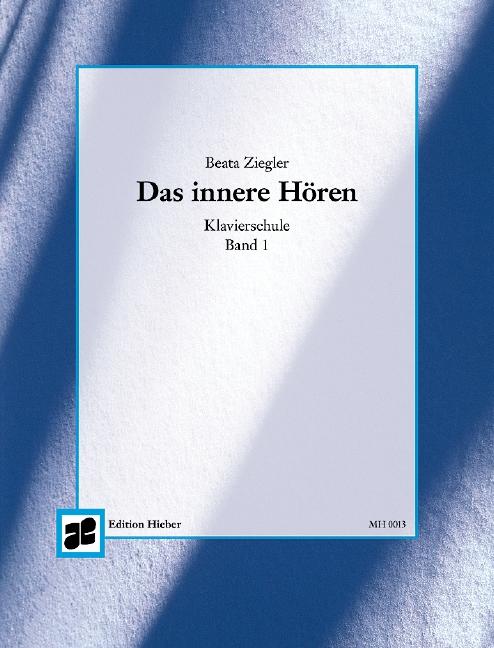 Das innere Hören Band 1: Klavierschule