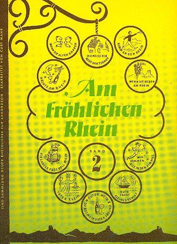 Am fröhlichen Rhein Band 2: Sammlung neuer Rheinlieder