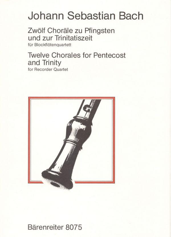 12 Choräle zu Pfingsten und zur Trinitatiszeit: für 4 Blockflöten