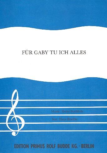 Für Gaby tu ich alles: Einzelausgabe Gesang und Klavier