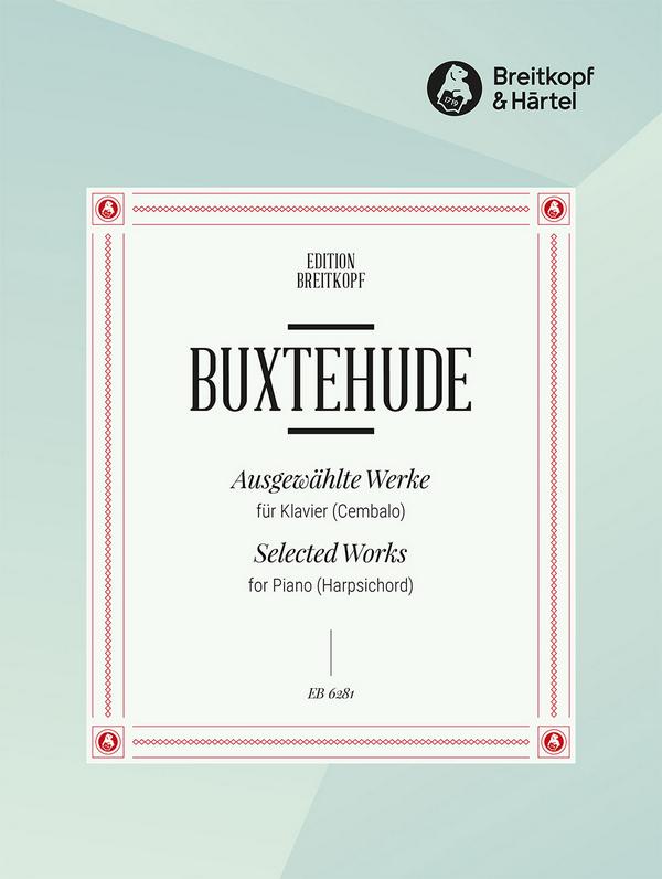 Buxtehude, Dieterich - Ausgewählte Werke : für Klavier