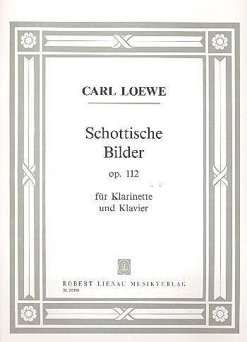 Loewe, Carl Johann Gottfried - Schottische Bilder op.12 :