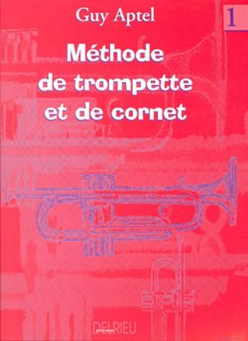 Aptel, Guy - Methode de trompette et cornet vol.1 :