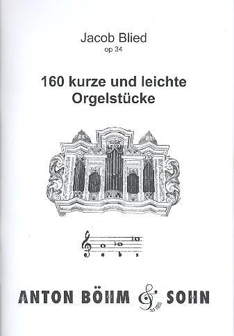 160 kurze und leichte Orgelstücke opus.34