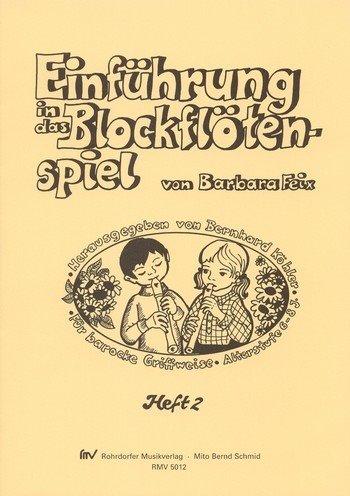 Feix, Barbara - Einführung in das Blockflötenspiel Band 2 :