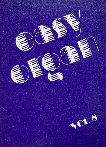 Easy Organ Band 8: Evergreens und Schlager, die Schlager bleiben