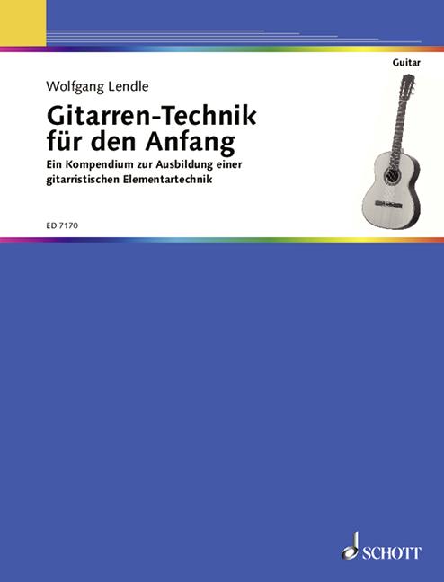 Lendle, Wolfgang - Gitarren-Technik für den Anfang :