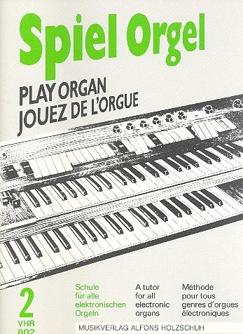 Spiel Orgel Band 2: Schule für alle E-Orgeln