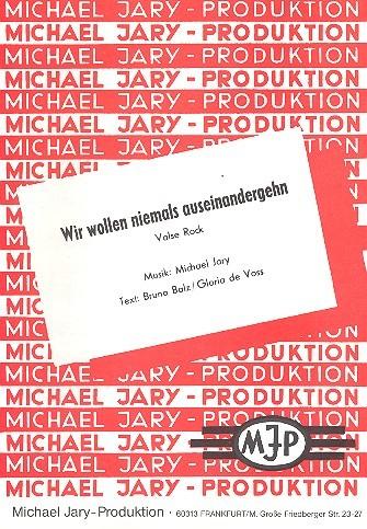 Jary, Michael - Wir wollen niemals auseinandergehn :