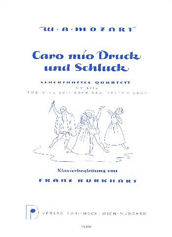 Caro mio Schluck und Druck KV571a: scherzhaftes Quartett für SATB, Soli und Klavier