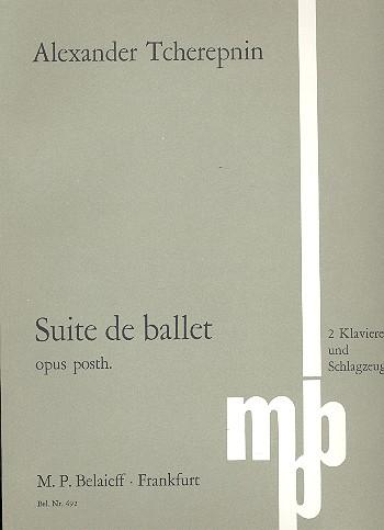 Suite de ballet op.posth.: für 2 Klaviere und Schlagzeug