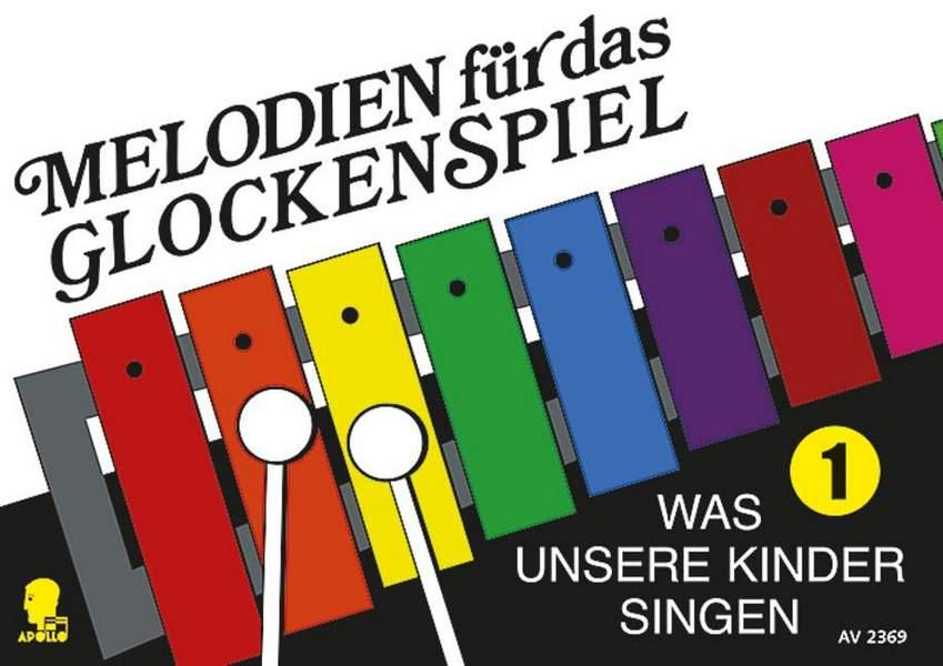 - Melodien für das Glockenspiel Band 1 :