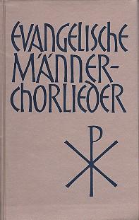 Evangelische Männerchorlieder: 163 Choräle für 2-5 Stimmen