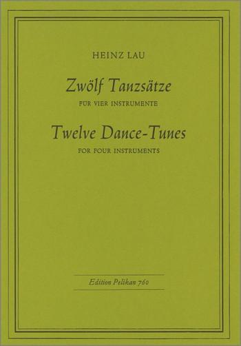 12 Tanzsätze: für 4 Blockflöten oder Streichquartett